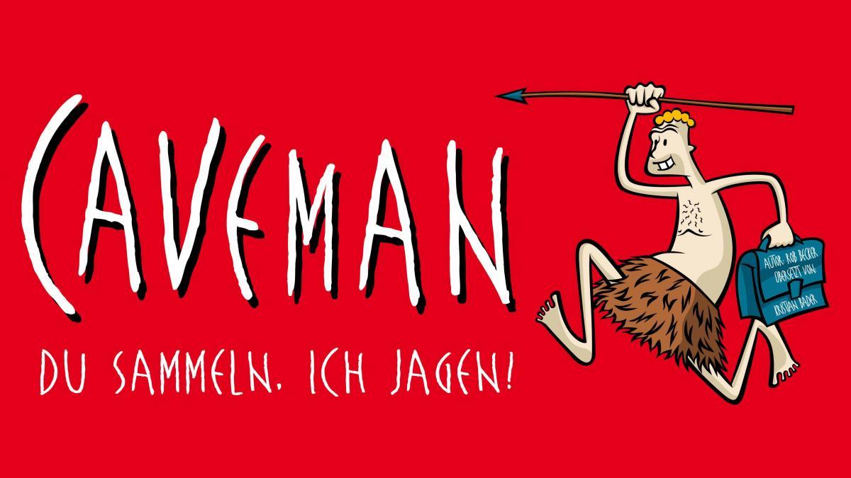 """Caveman """"Du sammeln. Ich jagen!"""""""